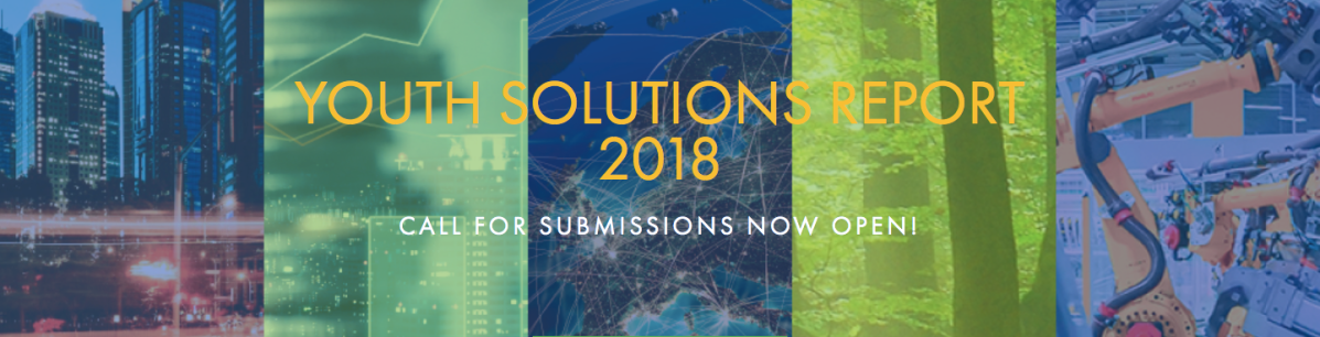 Youth-led innovation for a world in transition: launching the 2018 Youth Solutions Report's Call for Submissions